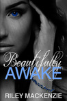 Beautifully Awake by Riley Mackenzie