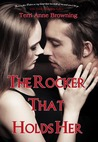 The Rocker That Holds Her (The Rocker, #5)