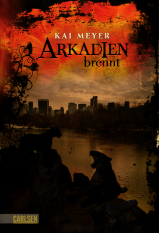 Arkadien brennt by Kai Meyer