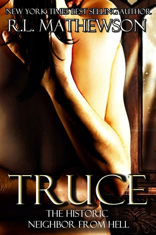 Truce (Historical Neighbor From Hell, #1)