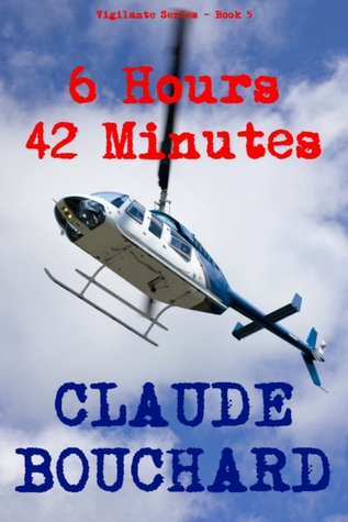 6 Hours 42 Minutes by Claude Bouchard