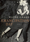 Emancipation Day by Wayne Grady