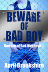 Beware of Bad Boy (Beware of Bad Boy #1)
