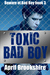 Toxic Bad Boy  (Beware of B...