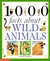 1000 Facts About Wild Animals