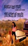The Scent Of Power (Isabella [Izzy] Tulley & Aiden Black, #2)