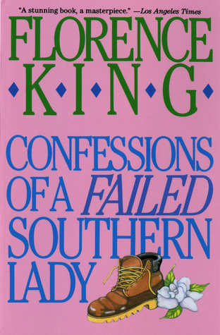Confessions of a Failed Southern Lady by Florence King