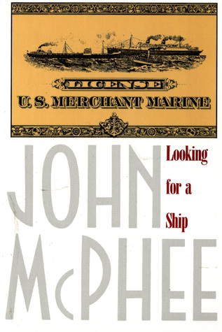 Looking for a Ship by John McPhee
