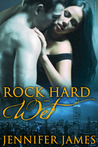 Rock Hard And Wet by Jennifer  James