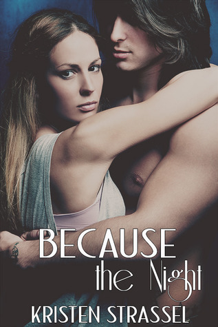 Because the Night (Night Songs Collection, #1)