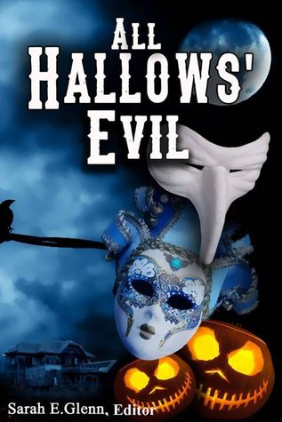 All Hallows' Evil by Sarah E. Glenn