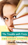 The Trouble with Firsts (two short stories)