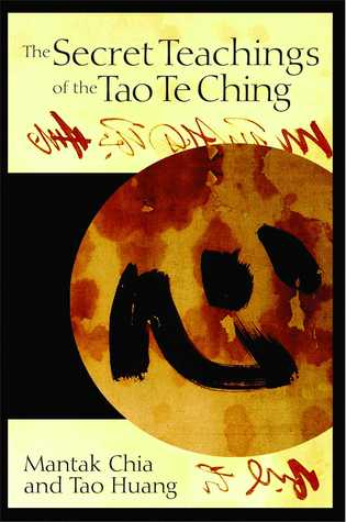 The Secret Teachings of the Tao Te Ching by Mantak Chia