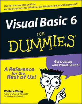 Visual Basic 6 for Dummies [With Includes Sample Visual Basic Programs, Tools...]