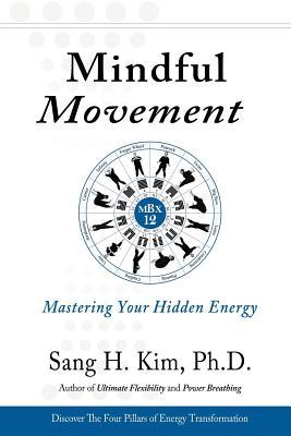 Mindful Movement by Sang H. Kim