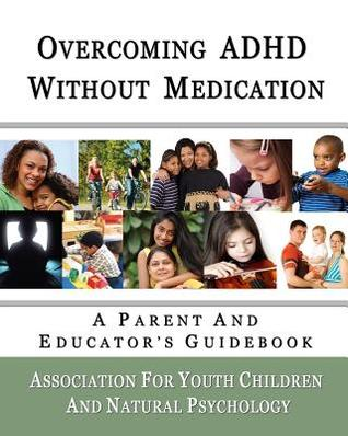Overcoming ADHD Without Medication: A Parent and Educator's Guidebook