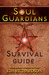 Soul Guardians Survival Guide