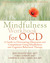 The Mindfulness Workbook for OCD by Jon Hershfield