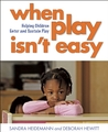When Play Isn�t Easy: Helping Children Enter and Sustain Play