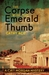 The Corpse with the Emerald Thumb by Cathy Ace