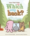 Which Way Back?: Featuring Luna, Chip & Inkie