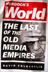 Murdoch's World: The Last of the Old Media Empires
