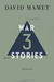 Three War Stories by David Mamet