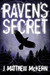 Raven's Secret by J. Matthew McKern