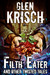 Filth Eater, and Other Twisted Tales by Glen Krisch