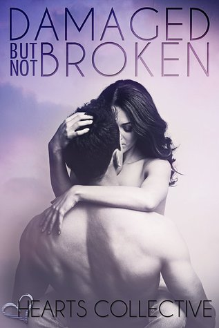 Damaged But Not Broken (New Adult Rockers)