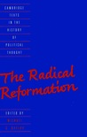 The Radical Reformation (Cambridge Texts in the History of Political Thought)