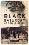 Black Saturday at Steels Creek