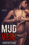 Mud Vein by Tarryn Fisher