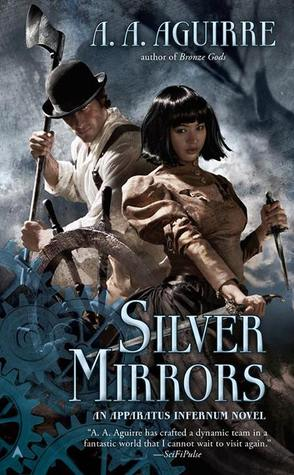 Silver Mirrors (Apparatus Infernum, #2)