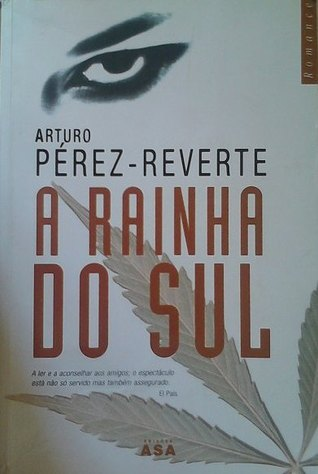 A Rainha do Sul by Arturo Pérez-Reverte