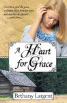 A Heart for Grace by Bethany Largent
