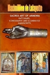 Sacred Art of Armenia: Katchkars, Iconography and Illuminated Manuscripts