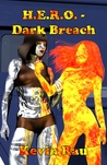 H.E.R.O. Dark Breach (H.E.R.O., #13)