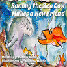 Sammy the Sea Cow Makes a New Friend (Ages 4 to 8)
