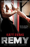 Remy (Real, #3) by Katy Evans