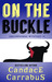 On The Buckle by Candace Carrabus