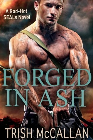 Forged In Ash (Red-Hot SEALs, #2)