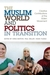 The Muslim World and Politi...