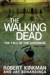 The Walking Dead: The Fall of the Governor: Part One (The Governor Trilogy #3)