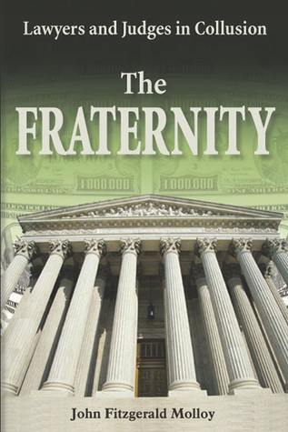 The Fraternity: Lawyers and Judges in Collusion