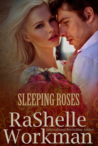 Sleeping Roses by RaShelle Workman