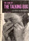 The Case of the Talking bug