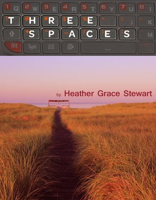 Three Spaces by Heather Grace Stewart