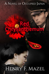 Red Chrysanthemum: a novel of occupied Japan