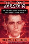 Lone Assassin: The Epic True Story of the Man Who Almost Killed Hitler
